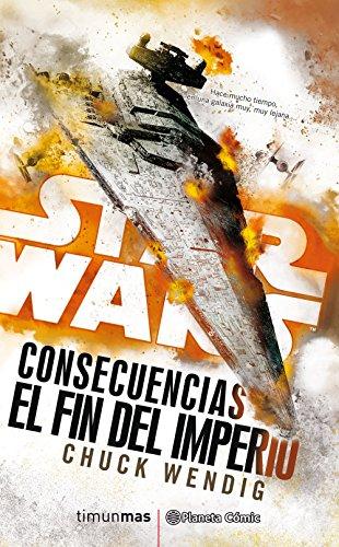 Star Wars Consecuencias El fin del Imperio (novela) (Star Wars: Novelas)