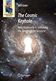 The Cosmic Keyhole: How Astronomy Is Unlocking the Secrets of the Universe (Astronomers' Universe) by Will Gater (2009-07-31)