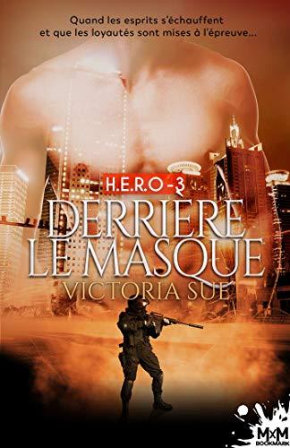 Derrière le masque: H.E.R.O, T3
