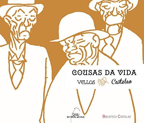 Cousas da vida vellos (Biblioteca Castelao) por Castelao