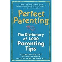 Perfect Parenting by Elizabeth Pantley (1998-11-11)