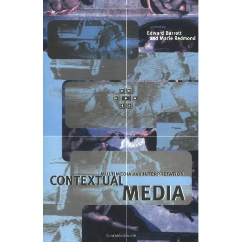 Contextual Media: Multimedia and Interpretation (Technical Communications & Information Systems) (Digital Communication) by Edward Barrett (1997-09-30)