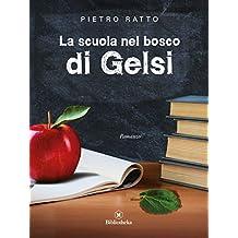 La scuola nel bosco di Gelsi (Commedia)