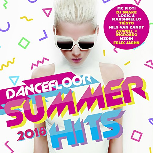 Dancefloor Summer Hits 2018 [E...