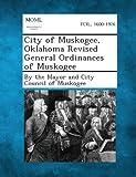 City of Muskogee, Oklahoma Revised General Ordinances of Muskogee