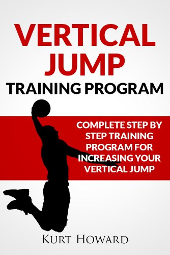 Vertical Jump Training Program - Jump Higher and Start Dunking (English Edition) por Kurt Howard