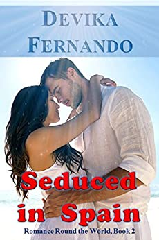 Seduced in Spain: International Romance with a Sexy Latin Lover Tycoon (Romance Round the World (Multicultural) Book 2) by [Fernando, Devika]