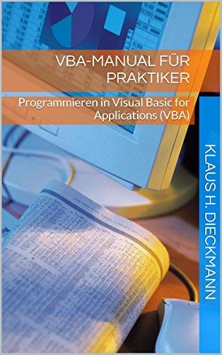 vba-manual-fur-praktiker-programmieren-in-visual-basic-for-applications-german-edition