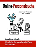 Online-Personalsuche: Praxishandbuch für aktive Personalbeschaffung im Internet