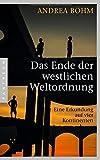 Das Ende der westlichen Weltordnung: Eine Erkundung auf vier Kontinenten