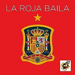 La Roja Baila (Himno Oficial de la Selección Española)