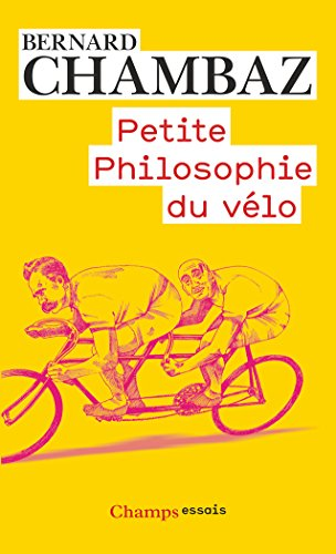Petite philosophie du vélo par Bernard Chambaz