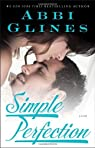Simple Perfection: A Rosemary Beach Novel  by Glines, Abbi  Paperback