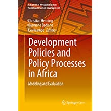 Development Policies and Policy Processes in Africa: Modeling and Evaluation (Advances in African Economic, Social and Political Development)