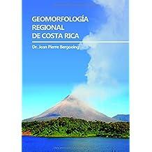GEOMORFOLOGíA REGIONAL DE COSTA RICA