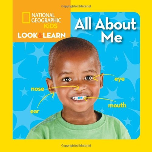 All about Me (National Geographic Little Kids Look and Learn)