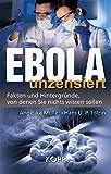 Ebola unzensiert: Fakten und Hintergründe, von denen Sie nichts wissen sollen