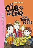 CLUB DES CINQ (LE) T.01 - ET LE TR?SOR DE L'?LE by ENID BLYTON (June 14,2000) - HACHETTE JEUNESSE ROMAN (June 14,2000)