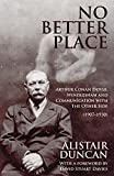 No Better Place: Arthur Conan Doyle, Windlesham and Communication with The Other Side