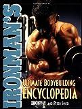 Ironman's Ultimate Bodybuilding Encyclopedia (Ironman Magazine Series)
