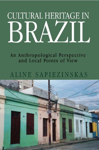 Cultural Heritage in Brazil: The Anthropological Perspective and the Local Point of View