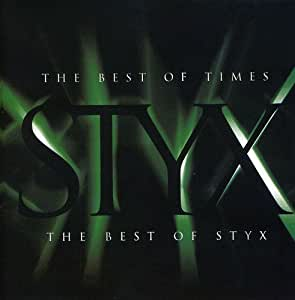 The Best of Times-the Best of Styx