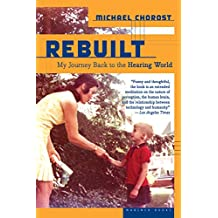 Rebuilt: My Journey Back to the Hearing World (English Edition)