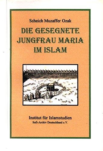 Die gesegnete Jungfrau Maria im Islam