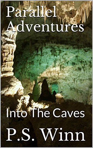 ebook: Parallel Adventures: Into The Caves (B00V97LF2K)
