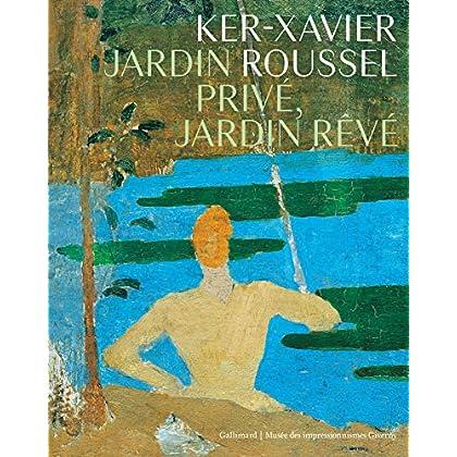 Ker-Xavier Roussel: Jardin privé, jardin rêvé