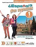 ¿Español? ¡Por supuesto! 1-A1 - libro del alumno (Métodos - Adolescentes - Español Por Supuesto - Nivel A1)