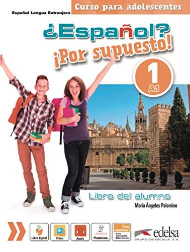 ¿Español? ¡Por supuesto! 1-A1 - libro del alumno (Métodos - Adolescentes - Español Por Supuesto - Nivel A1) por María Ángeles Palomino