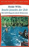 Inseln jenseits der Zeit: Mit GEO-Magazin durch Melanesien (Mit der Freydis über sieben Meere 7)