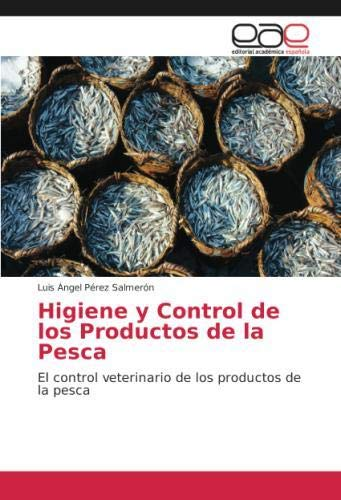 Higiene y Control de los Productos de la Pesca: El control veterinario de los productos de la pesca