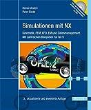 Simulationen mit NX: Kinematik, FEM, CFD, EM und Datenmanagement. Mit zahlreichen Beispielen für NX 9 by Reiner Anderl (2014-02-13)