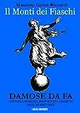 Il Monti dei Fiaschi (DAMOSE DA FA Vol. 1)