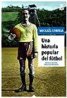 Una historia popular del fútbol par Correia