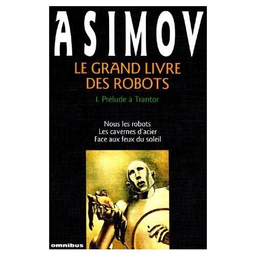 Le grand livre des robots Tome 1 : Prélude à Trantor