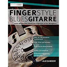 Fingerstyle Bluesgitarre: Solos und Fingerpicking für Akustische Bluesgitarre