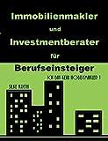 Immobilienmakler und Investmentberater für Berufseinsteiger: Ich bin kein Hobbymakler!