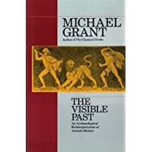The Visible Past: An Archaeological Reinterpretation of Ancient History