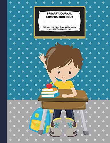 Primary Journal Composition Book: Brown Hair Boy w/ Yellow Shirt, Grades K-2 Draw and Write Notebook, Story Journal w/ Picture Space for Drawing, ... Field Trip Journal (Class Act Series) por Eden x Destiny