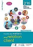 Famille des métiers de la relation client (MRC) 2de Bac Pro - Livre élève - Éd. 2019...