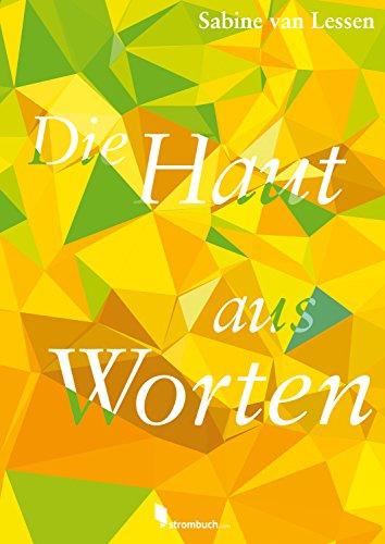 Die Haut aus Worten (German Edition) eBook: Sabine van Lessen ...