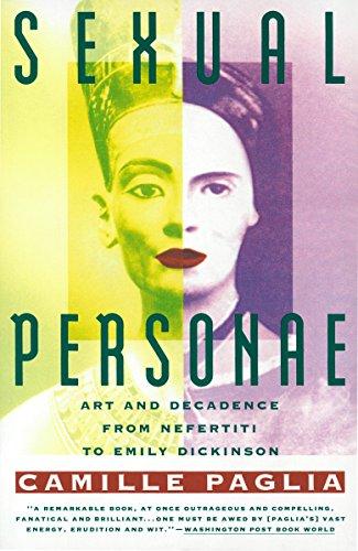 Sexual Personae: Art & Decadence from Nefertiti to Emily Dickinson: Art and Decadence from Nefertiti to Emily Dickinson por Camille Paglia