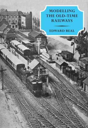 Modelling the Old-time Railways por Edward Beal