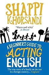 (A Beginner's Guide to Acting English) By Shappi Khorsandi (Author) Paperback on (Aug , 2010)