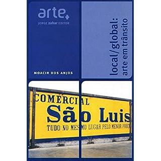 Local/Global. Arte Em Trânsito. Coleção Arte + (Em Portuguese do Brasil)
