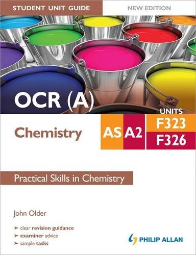 OCR (A) AS/A2 Chemistry Student Unit Guide New Edition: Units F323 & F326 Practical Skills in Chemistry (Ocr As/A2 Chemistry Student Gd)