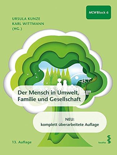 Der Mensch in Umwelt, Familie und Gesellschaft: Ein Lehr- und Arbeitsbuch für den ersten Studienabschnitt Medizin